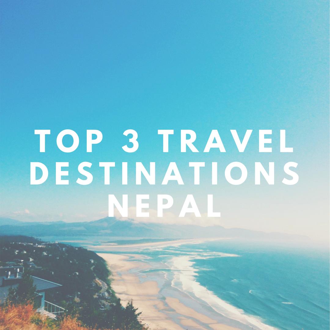 Top 3 travel destinations of Nepal - Three Diamond Adventure